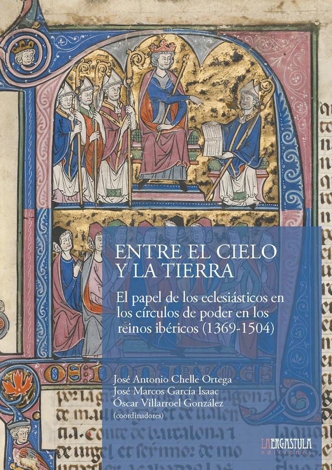Portada-del-libro-Entre-el-Cielo-y-la-Tierra.-El-papel-de-los-eclesiasticos-en-los-circulos-de-poder-en-los-reinos-ibericos-1369-1504-1