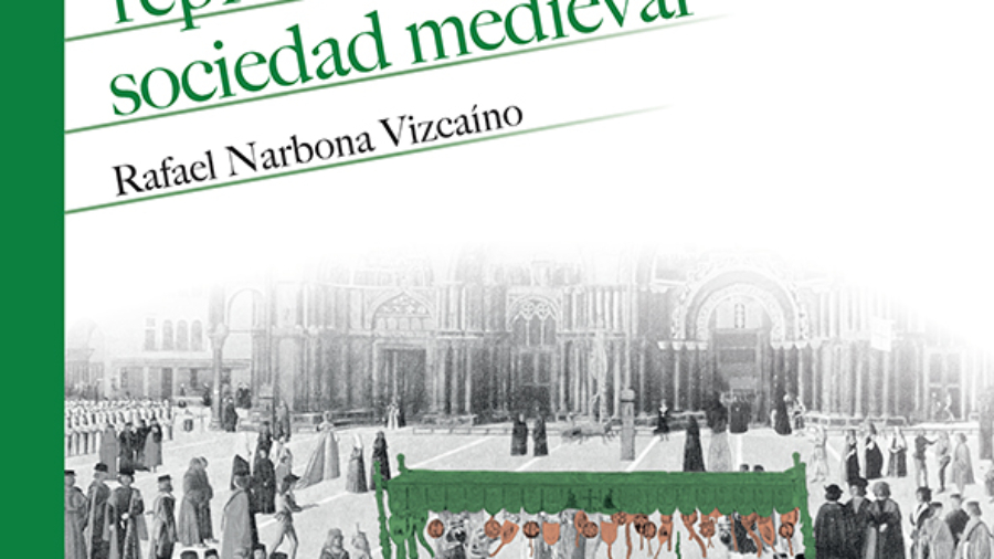La ciudad y la fiesta: Cultura de la representación en la sociedad medieval Rafael Narbona Vizcaíno (ed.) ISBN: 978-84-9077-456-4 Editorial Síntesis Madrid, 2017 274 páginas